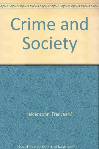 9780814734551: Crime and Society [Hardcover] by Heidensohn, Frances M.