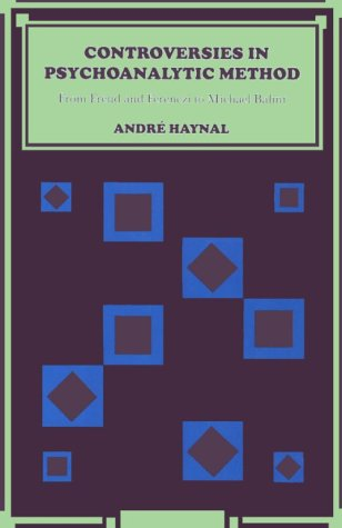 Controversies in Psychoanalytic Method: From Freud and: Andre Haynal; J.E.