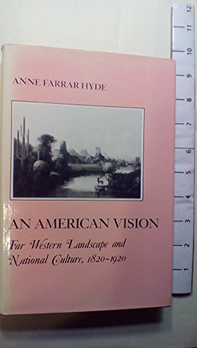 9780814734667: American Vision: Far Western Landscape and National Culture 1820-1920 (American Social Experience Series)
