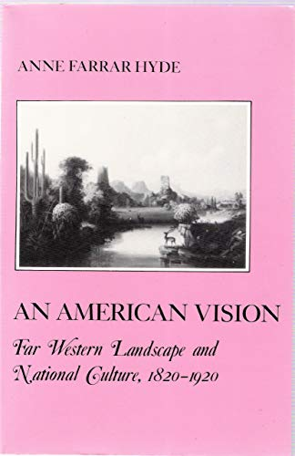9780814734810: An American Vision: Far Western Landscape and National Culture, 1820-1920 (The American Social Experience)