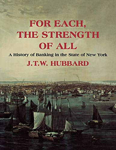 9780814735145: For Each, the Strength of All: A History of Banking in the State of New York
