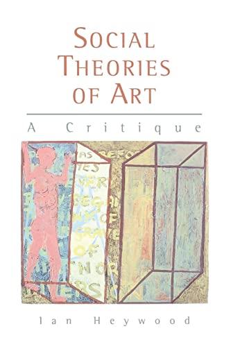 9780814735312: Social Theories of Art: A Critique