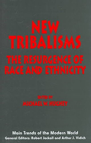 9780814735411: New Tribalisms: The Resurgence of Race and Ethnicity (Main Trends of the Modern World)