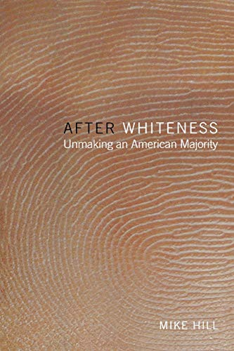 9780814735435: After Whiteness: Unmaking an American Majority (Cultural Front)