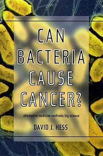 9780814735619: Can Bacteria Cause Cancer?: Alternative Medicine Confronts Big Science