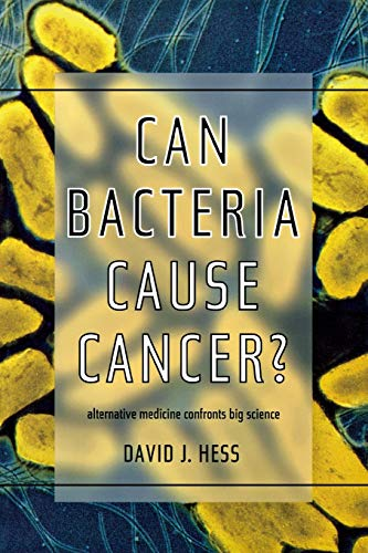 9780814735626: Can Bacteria Cause Cancer?: Alternative Medicine Confronts Big Science
