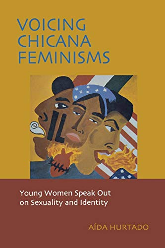 9780814735749: Voicing Chicana Feminisms: Young Women Speak Out on Sexuality and Identity (Qualitative Studies in Psychology)