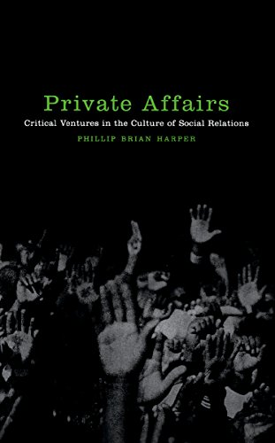Private Affairs: Critical Ventures in the Culture of Social Relations (Sexual Cultures): Harper, ...
