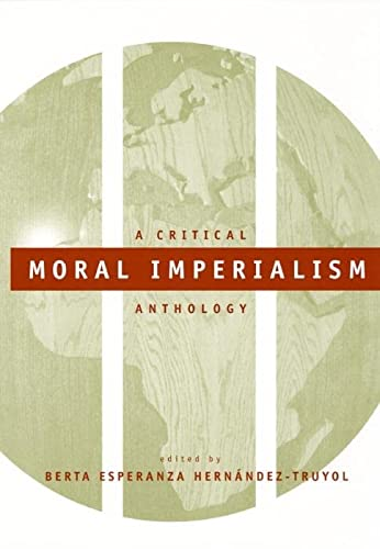 9780814736135: Moral Imperialism: A Critical Anthology