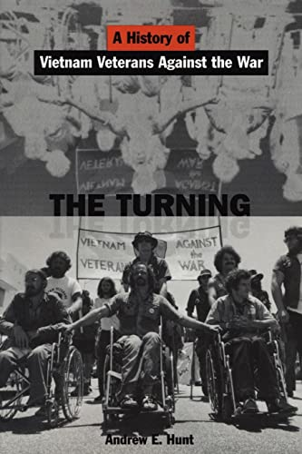 9780814736357: The Turning: A History of Vietnam Veterans Against the War