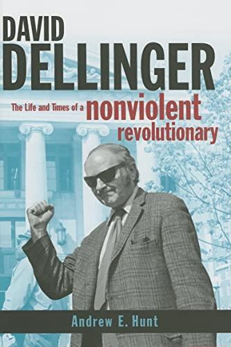 9780814736388: David Dellinger: The Life and Times of a Nonviolent Revolutionary