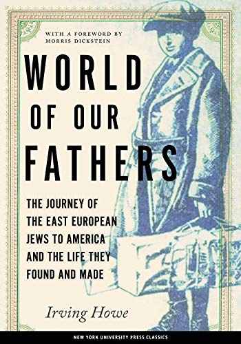 9780814736852: World of Our Fathers: The Journey of the East European Jews to America and the Life They Found and Made