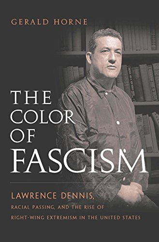 9780814736869: The Color of Fascism: Lawrence Dennis, Racial Passing, and the Rise of Right-Wing Extremism in the United States
