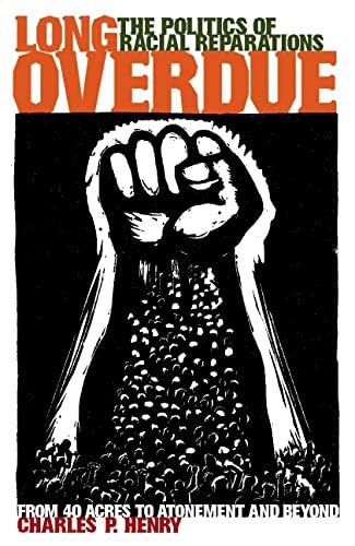 9780814736920: Long Overdue: The Politics of Racial Reparations