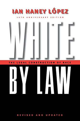 9780814736944: White by Law 10th Anniversary Edition: The Legal Construction of Race (Critical America Series)