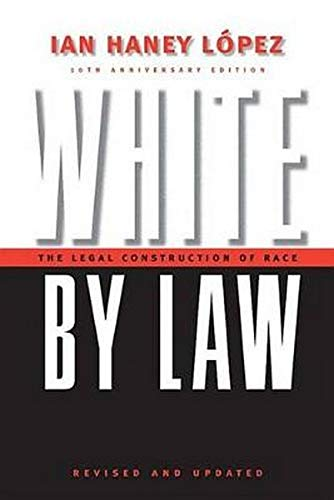 White by Law: The Legal Construction of Race: Ian Haney Lopez