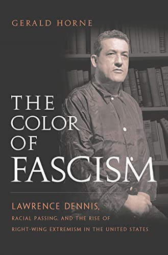 9780814737330: The Color of Fascism: Lawrence Dennis, Racial Passing, and the Rise of Right-Wing Extremism in the United States