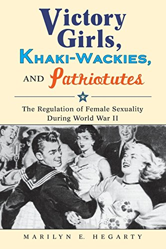 9780814737392: Victory Girls, Khaki-Wackies, and Patriotutes: The Regulation of Female Sexuality during World War II