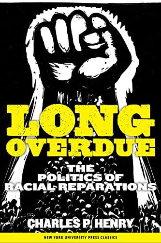 9780814737415: Long Overdue: The Politics of Racial Reparations