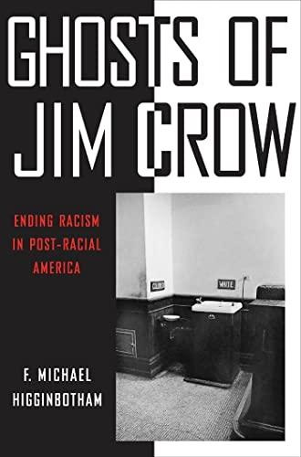 9780814737477: Ghosts of Jim Crow: Ending Racism in Post-Racial America