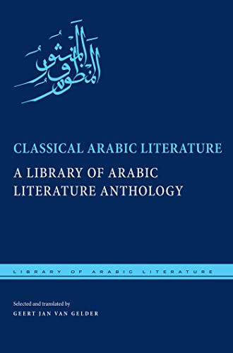 9780814738269: Classical Arabic Literature: A Library of Arabic Literature Anthology