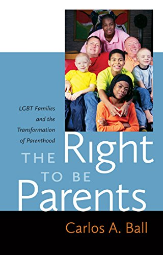 The Right to be Parents: LGBT Families and the Transformation of Parenthood (Hardback): Carlos A. ...