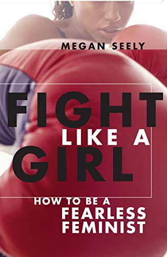9780814740026: Fight Like a Girl: How to Be a Fearless Feminist