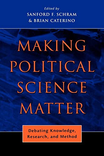 9780814740330: Making Political Science Matter: Debating Knowledge, Research, and Method