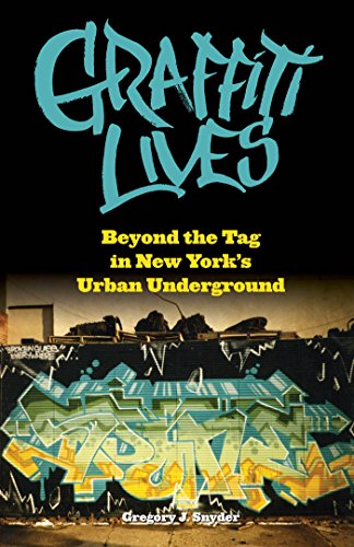 Graffiti Lives: Beyond the Tag in New York?s Urban Underground (Alternative Criminology)