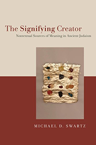 The Signifying Creator: Nontextual Sources of Meaning in Ancient Judaism (Hardcover): Michael ...