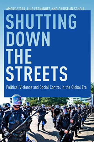 Shutting Down the Streets: Political Violence and Social Control in the Global Era: Fernandez, Luis...