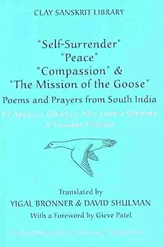 9780814741108: Self-Surrender, Peace, Compassion & the Mission of the Goose: Poems and Prayers from South India