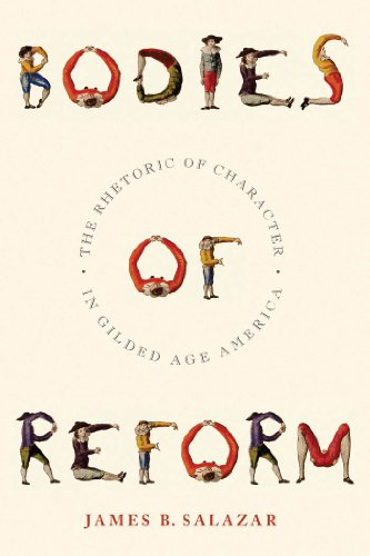 9780814741306: Bodies of Reform: The Rhetoric of Character in Gilded Age America (America and the Long 19th Century)