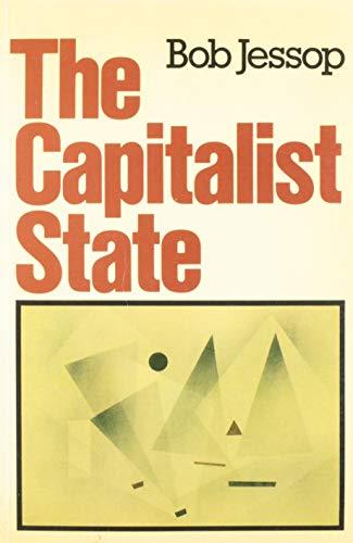 The Capitalist State: Jessop, Bob