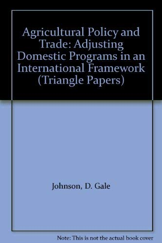 Agricultural Policy and Trade: Adjusting Domestic Programs in an International Framework