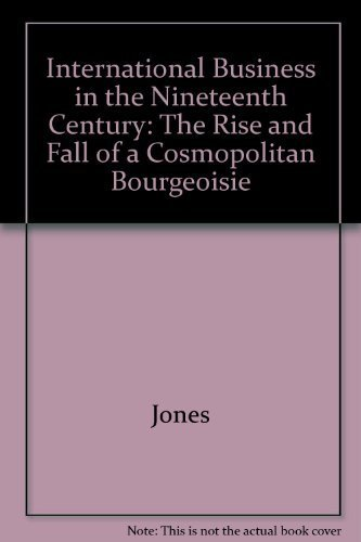 9780814741726: International Business in the Nineteenth Century: The Rise and Fall of a Cosmopolitan Bourgeoisie