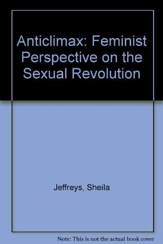 9780814741795: Anticlimax: Feminist Perspective on the Sexual Revolution