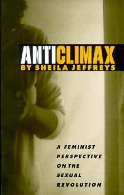9780814741801: Anticlimax: A Feminist Perspective on the Sexual Revolution
