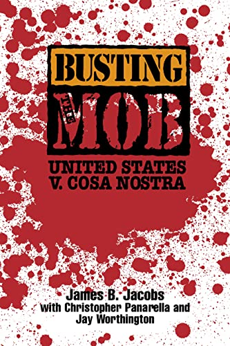 Busting the Mob: The United States vs.: James B. Jacobs,