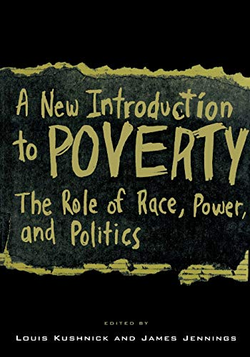 A New Introduction to Poverty: The Role: Kushnick, Louis