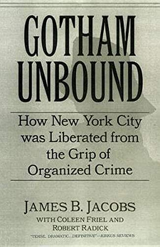 9780814742464: Gotham Unbound: How New York City Was Liberated from the Grip of Organized Crime