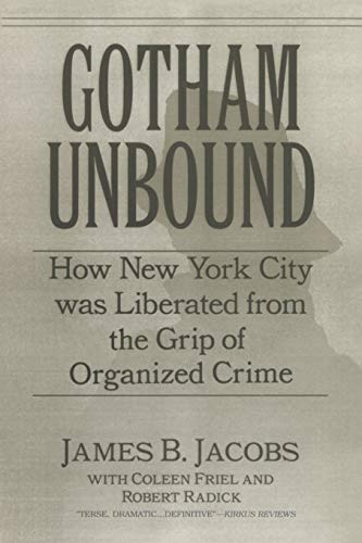 9780814742471: Gotham Unbound: How New York City Was Liberated From the Grip of Organized Crime