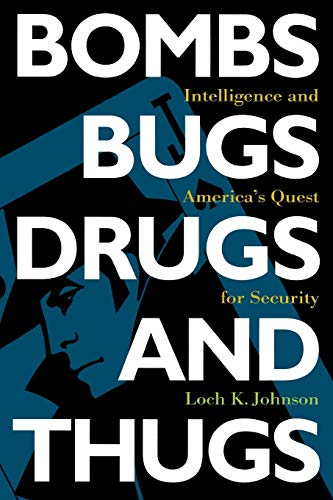 9780814742532: Bombs, Bugs, Drugs, and Thugs: Intelligence and America's Quest for Security (Fast Track Books)