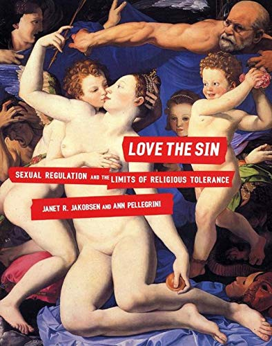 9780814742648: Love the Sin: Sexual Regulation and the Limits of Religious Tolerance (Sexual Cultures)