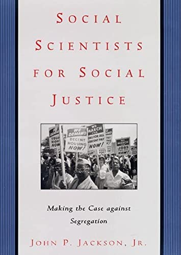 9780814742662: Social Scientists for Social Justice: Making the Case against Segregation (Critical America)