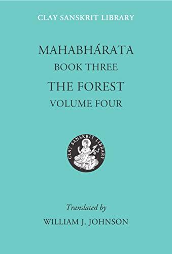 Mahabharata Book Three (Volume 4): The Forest: Vyasa; William Johnson