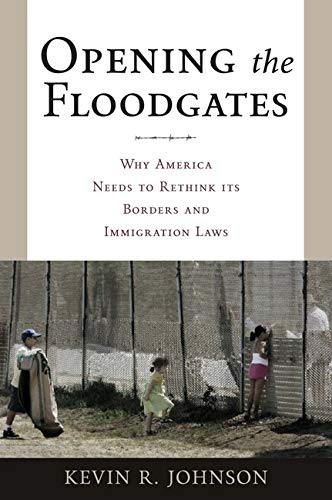 Opening the Floodgates: Why America Needs to: Kevin Johnson