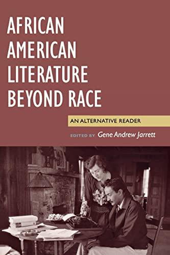 9780814742877: African American Literature Beyond Race: An Alternative Reader