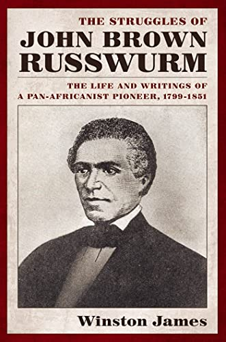9780814742907: The Struggles of John Brown Russwurm: The Life and Writings of a Pan-Africanist Pioneer, 1799-1851