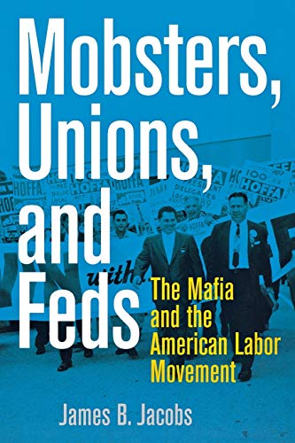 9780814742945: Mobsters, Unions, and Feds: The Mafia and the American Labor Movement